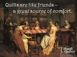 Quilts are like friends -- a great source of comfort. #HandiQuilter