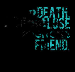 Quotes Picture: to death, i did not lose even one friend