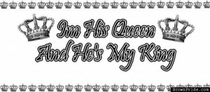 his queen and he's my king Image