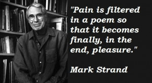 Mark strand famous quotes 5