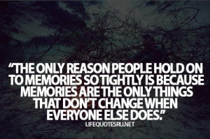 ... the only things that dont change when everyone else does life quote