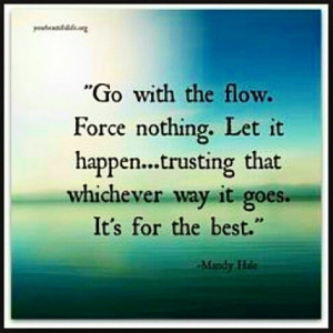 ... ForceNothing Trust Flow Free Easy NoResistance Effortless NaturalF