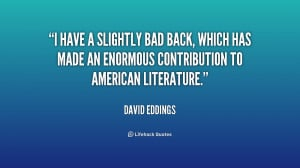 quote-David-Eddings-i-have-a-slightly-bad-back-which-247140.png