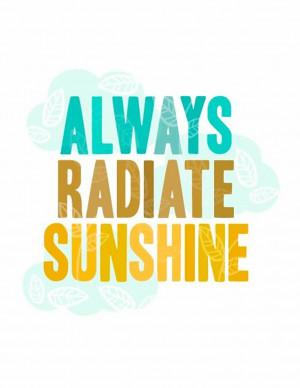 Always Radiate Sunshine