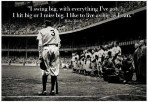 Babe Ruth Swing Big Quote Sports Poster Print Poster