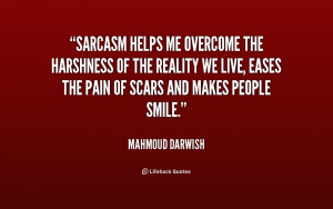 File Name : quote-Mahmoud-Darwish-sarcasm-helps-me-overcome-the ...