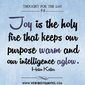 ... and our intelligence aglow, joy Quotes, quotes, thought for the day