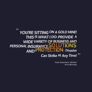Quotes Picture: you're sitting on a gold mine! this is what i do ...