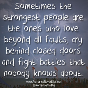 ... http://www.romanceneverdies.com/the-strongest-people-love-quote/ Like