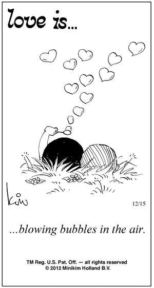 ... Blowing Bubbles, Blowing Bubble Quotes, Kim Casali, Loveis, Comics