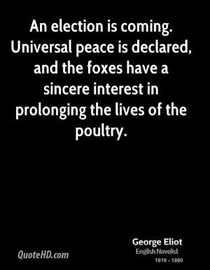 Election Coming Universal Peace Declared And The Foxes Have
