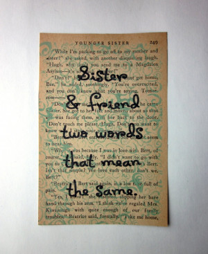 Sister quote, sister and friend two words that mean the same, print on ...