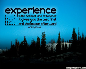 Motivational Wallpaper on Experience : Experience is the hardest kind ...