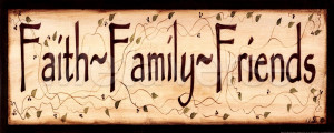 Faith Family and Friends Quotes http://kootation.com/kitchen-sayings ...