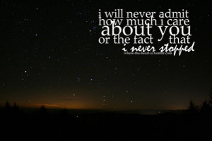 quotes,quote,care,never,admit,never,stopped,hurt ...