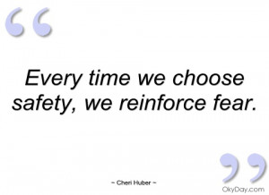 every time we choose safety cheri huber