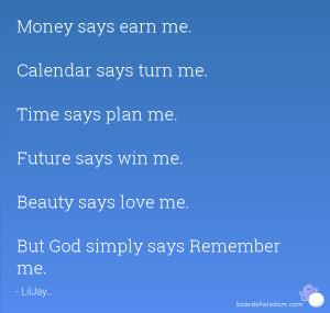 Money says earn me. Calendar says turn me. Time says plan me. Future ...