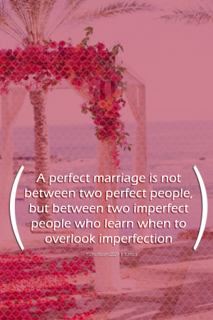 perfect marriage is not between two perfect people, but between two ...