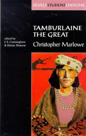Tamburlaine the Great Summary and Analysis