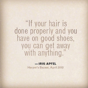 Hair Quote , Iris Apfel , style quote