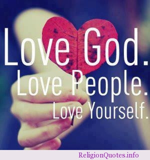 Quotes About Love God : Love God. Love People. Love Yourself.