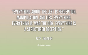 Everything about the left is perception, manipulation, and lies ...