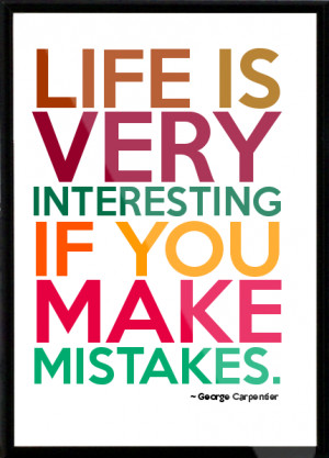 George Carpentier - Life is very interesting if you make mistakes ...