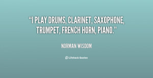 """play drums, clarinet, saxophone, trumpet, french horn, piano."""""""
