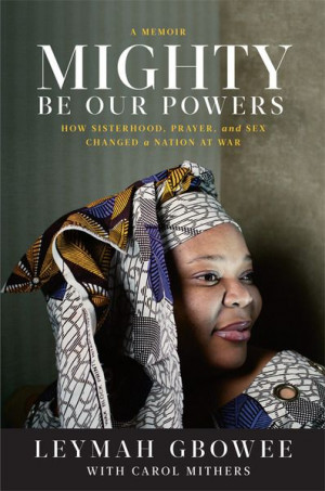 Leymah Gbowee-an inspiration women here that we all should look up to