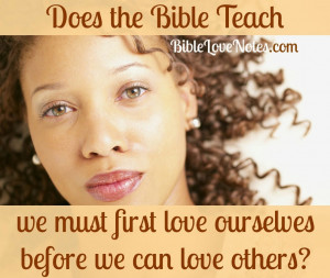 Do we need to love ourselves before we can love others?