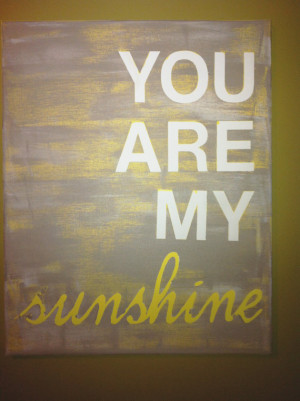 16X20 canvas sign - You Are My Sunshine quote, typography word art ...