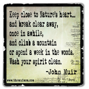 John Muir quote...LOVE