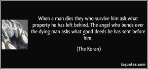 man dies they who survive him ask what property he has left behind ...