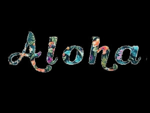 Most popular tags for this image include: Aloha, quotes, floers ...