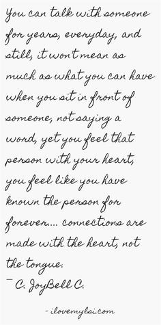 ... person for forever…. connections are made with the heart, not the