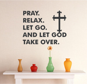Let Go And Let God Quotes Pray relax let go cross god