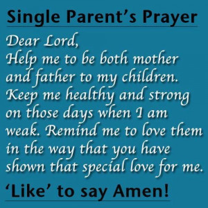 More like this: prayer , single parent and parents .