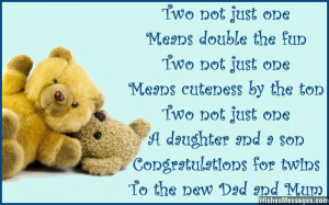 ... and a son. Congratulations for having twins, to the new dad and mum