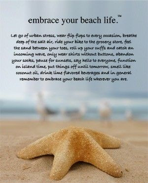 Embrace Your Beach Life by gina