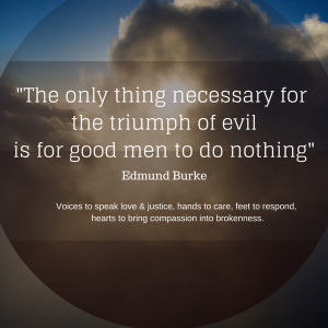 ... triumph of evil is for good men to do nothing