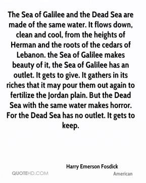 Harry Emerson Fosdick - The Sea of Galilee and the Dead Sea are made ...