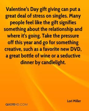 Valentine's Day gift giving can put a great deal of stress on singles ...