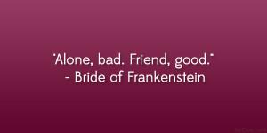 Bride Of Frankenstein Quote