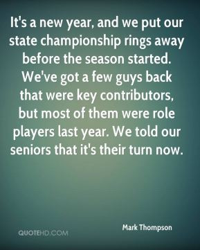 Mark Thompson - It's a new year, and we put our state championship ...