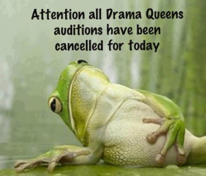 Quotes About Drama Starters Drama Queen