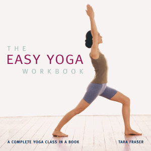 The Easy Yoga Workbook by Tara Fraser
