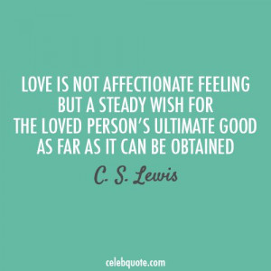 ... loved person's ultimate good as far as it can be obtained -cs lewis