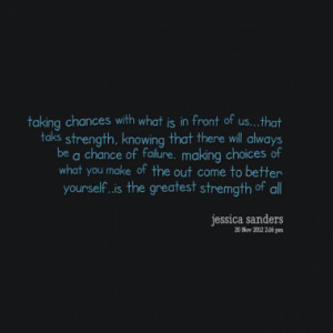 Quotes About: choices we make of our chances