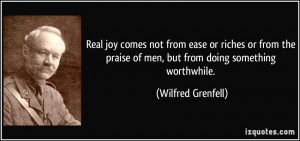 quote-real-joy-comes-not-from-ease-or-riches-or-from-the-praise-of-men ...