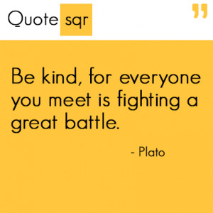 Plato Quotes be Kind Plato be Kind